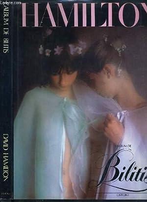 L'ALBUM DE BILITIS - LES SOUVENIRS PHOTOGRAPHIQUES DE SON PREMIER FILM PAR DAVID HAMILTON: ...