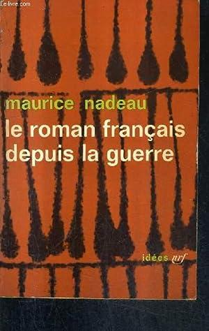 LE ROMAN FRANCAIS DEPUIS LA GUERRE / COLLECTION IDEES N°34.: NADEAU MAURICE