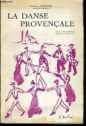 LA DANSE PROVENCALE: MOURGUES MARCELLE