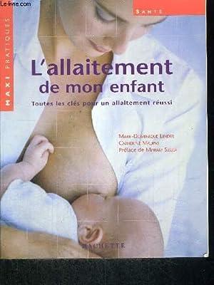 L'ALLAITEMENT DE MON ENFANT: LINDER DOMINIQUE /