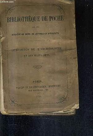 BIBLIOTHEQUE DE POCHE - CURIOSITES DE L'ARCHEOLOGIE ET DES BEAUX ARTS.: SOCIETE DE GENS DE ...