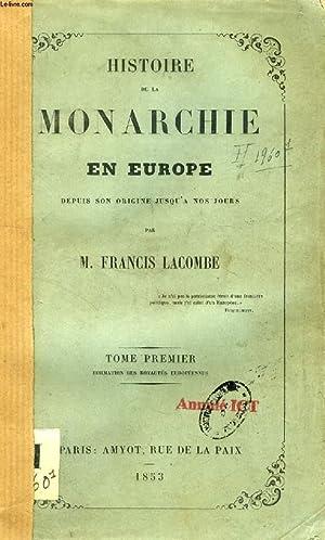 HISTOIRE DE LA MONARCHIE EN EUROPE DEPUIS SON ORIGINE JUSQU'A NOS JOURS, 4 TOMES: LACOMBE ...
