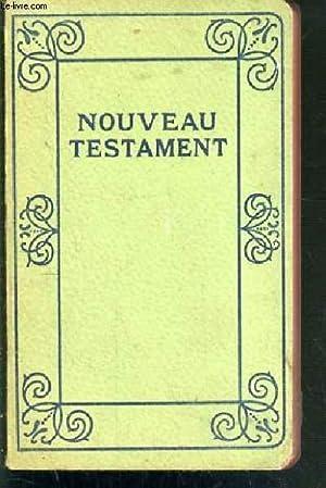 LE NOUVEAU TESTAMENT - TRADUCTION D'APRES LE TEXTE GREC - NOUVELLE EDITION REVUE: SEGOND LOUIS