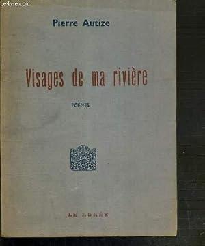 VISAGES DE MA RIVIERE - ENVOI DE L'AUTEUR.: AUTIZE PIERRE