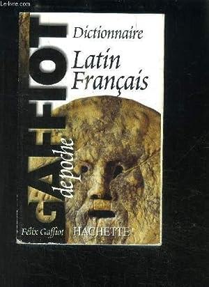 DICTIONNAIRE LATIN FRANCAIS- GAFFIOT DE POCHE: GAFFIOT FELIX