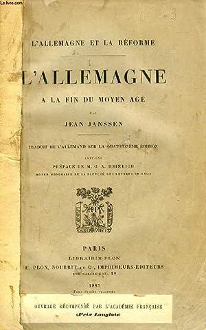 L'ALLEMAGNE A LA FIN DU MOYEN AGE (L'ALLEMAGNE ET LA REFORME, I): JANSSEN JEAN