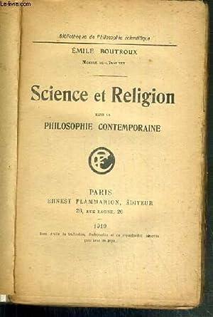 SCIENCE ET RELIGION DANS LA PHILOSOPHIE CONTEMPORAINE / BIBLIOTHQUE DE PHILOSOPHIE SCIENTIFIQUE: ...
