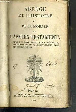 ABREGE DE L'HISTOIRE ET DE LA MORALE DE L'ANCIEN TESTAMENT où l'on a conserv&...