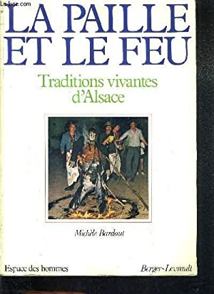 LA PAILLE ET LE FEU - TRADITIONS VIVANTES D'ALSACE / COLLECTION ESPACE DES HOMMES.: ...
