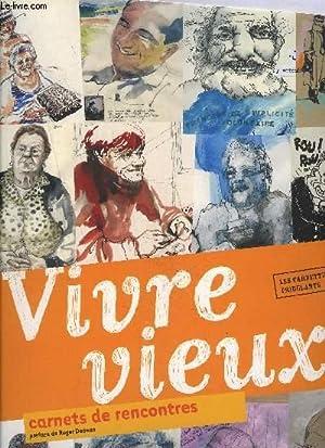 VIVRE VIEUX / CARNET DE RENCONTRE: COLLECTIF