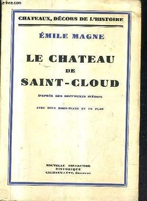 LE CHATEAU DE SAINT CLOUD D'APRES DES DOCUMENTS INEDITS / COLLECTION CHATEAUX DECORS DE L...