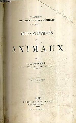 MOEURS ET INSTINCTS DES ANIMAUX - BIBLIOTHEQUE: F.A POUCHET