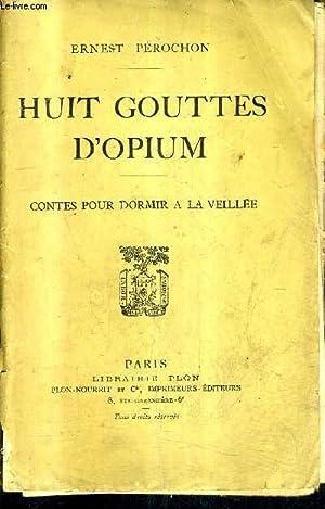 HUIT GOUTTES D'OPIUM - CONTES POUR DORMIR: PEROCHON ERNEST