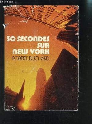 30 SECONDES SUR NEW YORK: BUCHARD ROBERT