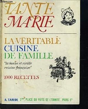 LA VERITABLE CUISINE DE FAMILLE/ LA BONNE VIEILLE CUISINE FRANCAISE: TANTE MARIE