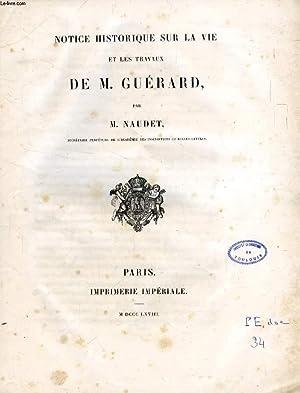 NOTICE HISTORIQUE SUR LA VIE ET LES TRAVAUX DE M. GUERARD: NAUDET M.