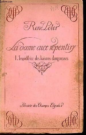 LA DAME AUX REPENTIRS - L'INSPIRATRICE DES LIAISONS DANGEREUSES: PETER RENE