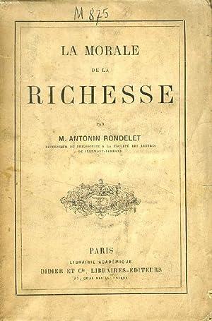 LA MORALE DE LA RICHESSE: RONDELET ANTONIN