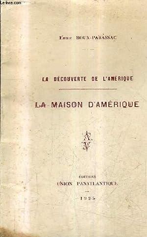 LA DECOUVERTE DE L'AMERIQUE - LA MAISON D'AMERIQUE.: ROUX PARASSAC EMILE