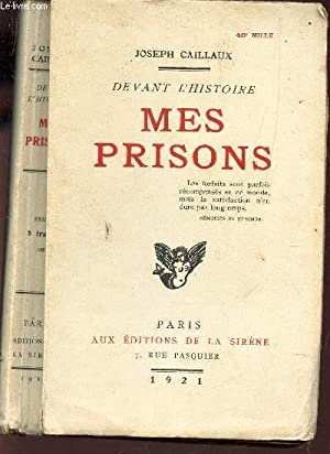 MES PRISONS - (DEVANT L'HISTOIRE).: CAILLAUX JOSEPH