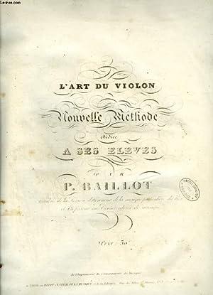 L'ART DU VIOLON - NOUVELLE METHODE DEDIEE: BAILLOT P.