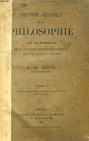 HISTOIRE GENERALE DE LA PHILOSOPHIE, TOME I, OU SUPPLEMENT A L'OUVRAGE DU MEME AUTEUR INTITULE...