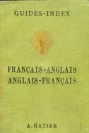 GUIDE DE CONVERSATION FRANCAIS-ANGLAIS ET ANGLAIS-FRANCAIS AVEC DOUBLE PRONONCIATION FIGUREE: ...
