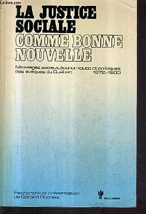 LA JUSTICE SOCIALE COMME BONNE NOUVELLE - MESSAGES SOCIAUX ECONOMIQUES ET POLITIQUES DES EVEQUES DU...