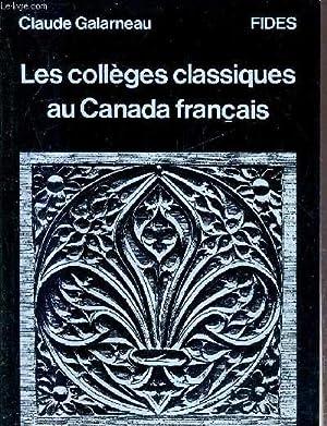 LES COLLEGES CLASSIQUES AU CANADA FRANCAIS 1620-1970 - COLLECTION HISTOIRE ET DOCUMENTS.: GALARNEAU...
