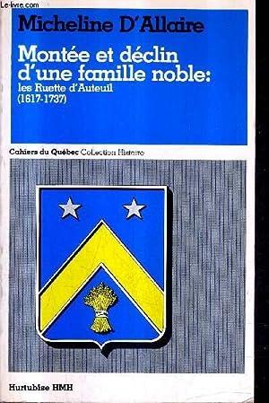 MONTEE ET DECLIN D'UNE FAMILLE NOBLE : LES RUETTE D'AUTEUIL 1617-1737 - CAHIERS DU QUEBEC...