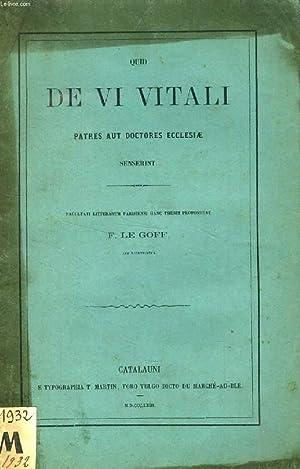 QUID DE VI VITALI PATRES AUT DOCTORES ECCLESIAE SENSERINT: LE GOFF F.