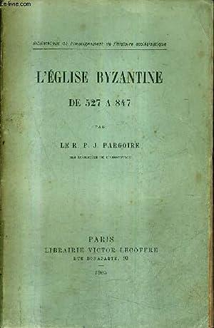 L'EGLISE BYZANTINE DE 527 A 847 - BIBLIOTHEQUE DE L'ENSEIGNEMENT DE L'HISTOIRE ...