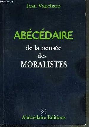 ABECEDAIRE DE LA PENSEE DES MORALISTES: VAUCHERO JEAN
