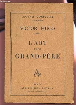 "L'ART D'ETRE GRAND-PERE / COLLECTION ""OEUVRES COMPLETES ILLUSTREES DE VICTOR ..."