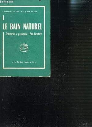 LE BAIN NATUREL COMMENT LE PRATIQUER- SES: MANTOVANI ROMOLO