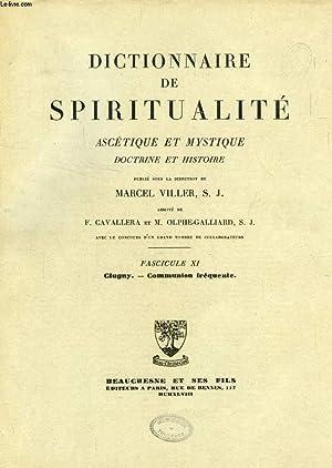 DICTIONNAIRE DE SPIRITUALITE ASCETIQUE ET MYSTIQUE, DOCTRINE ET HISTOIRE, FASC. XI, CLUGNY - ...