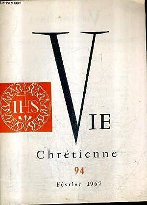 VIE CHRETIENNE N°94 FEVRIER 1967 - jésus et la liberté de l'homme - l'annonce à joseph - ...