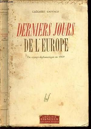 DERNIERS JOURS DE L'EUROPE - Un voyage diplomatique en 1939.: GAFENCO GREGOIRE