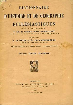 DICTIONNAIRE D'HISTOIRE ET DE GEOGRAPHIE ECCLESIASTIQUES, FASC. LVII-LVIII, BREME - BRYENNE: ...