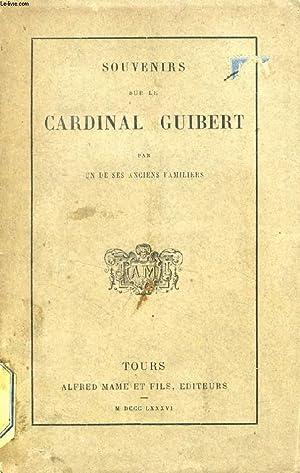 SOUVENIRS SUR LE CARDINAL GUIBERT: COLLECTIF