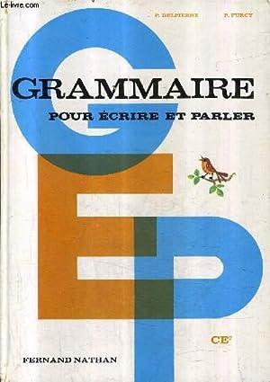 GRAMMAIRE POUR ECRIRE ET PARLER CE2 .: P.DELPIERRE & P.FURCY