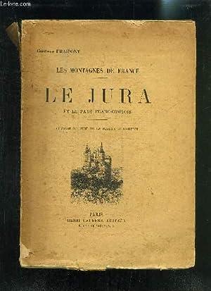 LES PONTAGNES DE FRANCE- LE JURA ET: FRAIPONT GUSTAVE