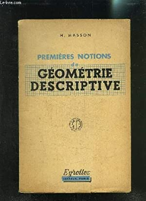 PREMIERES NOTIONS DE GEOMETRIE DESCRIPTIVE: MASSON H. LE