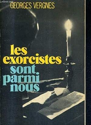 LES EXORCISTES SONT PARMI NOUS.: VERGNES GEORGES