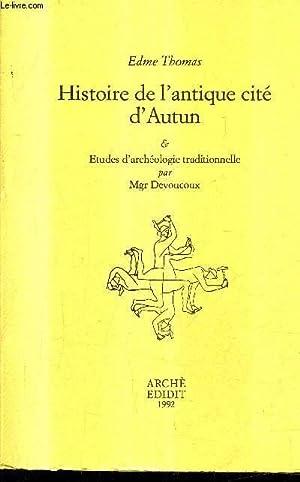HISTOIRE DE L'ANTIQUE CITE D'AUTUN & ETUDES D'ARCHEOLOGIE TRADITIONNELLE .: ...