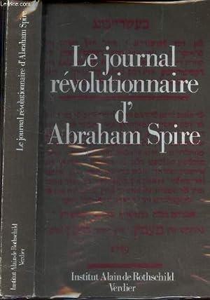 LE JOURNAL RÉVOLUTIONNAIRE D'ABRAHAM SPIRE: ABRAHAM SPIRE