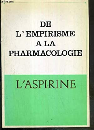 DE L'EMPIRISME A LA PHARMACOLOGIE - L'ASPIRINE: COLLECTIF
