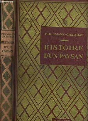 HISTOIRE D'UN PAYSAN - HISTOIRE DE LA REVOLUTION FRANCAISE RACONTEE PAR UN PAYSAN / ...