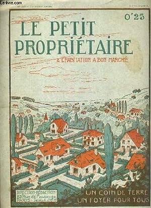 LE PETIT PROPRIETAIRE ET L'HABITATION A BON MARCHE - N° 238 - 5 FEVRIER 1913 - 12eme ANNEE...