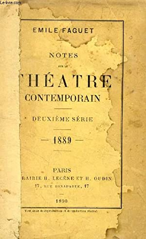 NOTES SUR LE THEATRE CONTEMPORAIN, 2e SERIE, 1889: FAGUET EMILE